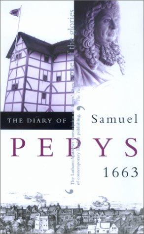 The Diary of Samuel Pepys: Volume IV - 1663: 1663 v. 4
