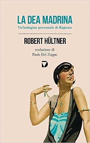 Robert Hültner - La dea madrina (2012)