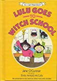 Lulu goes to witch school (An I can read book) (0060246294) by O'Connor, Jane