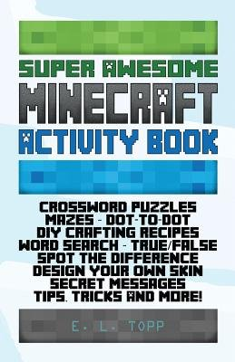 Super Awesome Minecraft Activity Book[SUPER AWESOME MINECRAFT ACTIVI][Paperback]