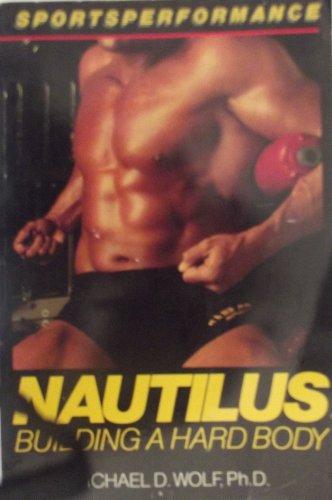 Nautilus: Building a Hard Body (Sportsperformance)
