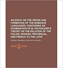 .com | An Essay on the Origin and Formation of the Romance Languages ...
