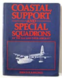 img - for Coastal and Support Squadrons of the Royal Air Force book / textbook / text book