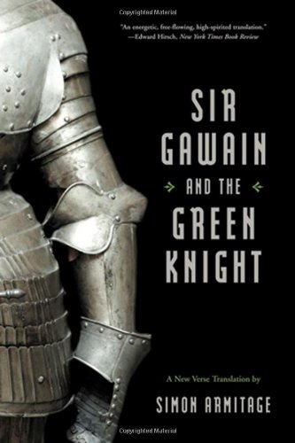 Sir Gawain and the Green Knight (A New Verse Translation), by Simon Armitage