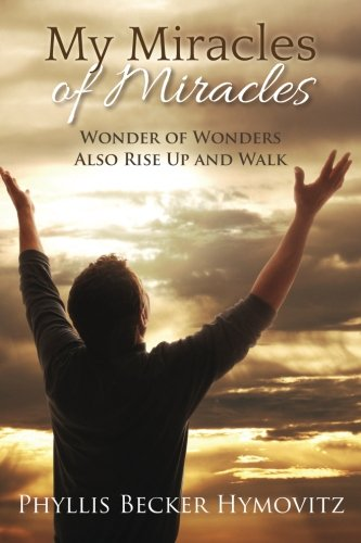 my-miracles-of-miracles-wonder-of-wonders-also-rise-up-and-walk