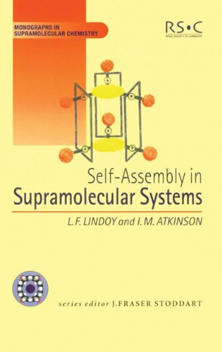 Self Assembly in Supramolecular Systems (Monographs in Supramolecular Chemistry)