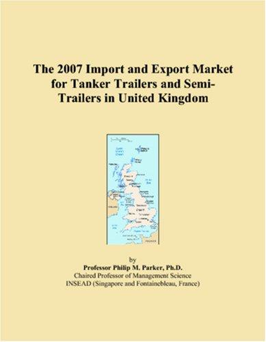 2007 импорта и экспортным рынком для танкера прицепов и полуприцепов в Соединенном Королевстве
