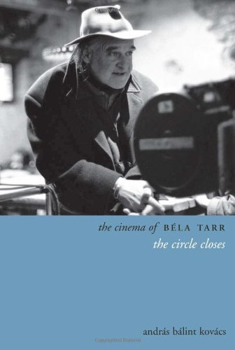 The Cinema of Béla Tarr: The Circle Closes (Directors' Cuts)