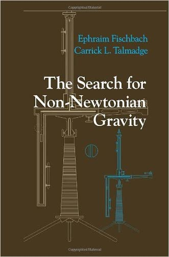The Search for Non-Newtonian Gravity (AIP-Press S) written by Ephraim Fischbach