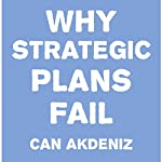 Why Strategic Plans Fail: Deadly Mistakes of Strategic Planning Explained | Can Akdeniz