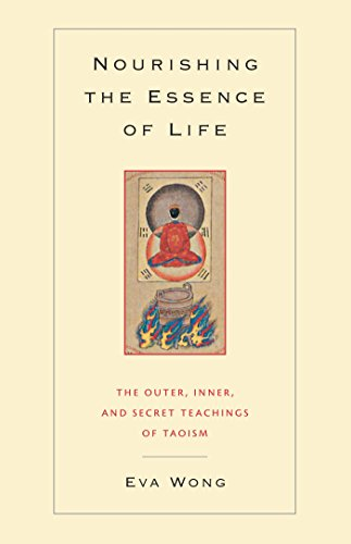 Eva Wong - Nourishing the Essence of Life: The Outer, Inner, and Secret Teachings of Taoism