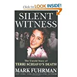 Silent Witness: A Forensic Investigation of Terri Schiavos Death