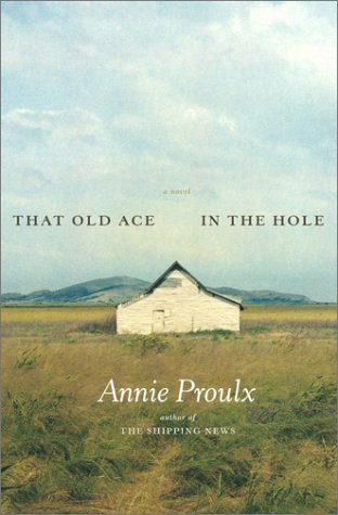That Old Ace in the Hole, ANNIE PROULX