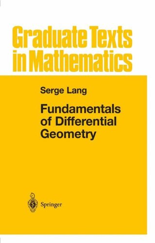Fundamentals of Differential Geometry (Graduate Texts in Mathematics)