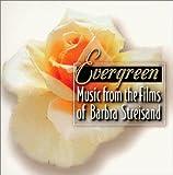 Evergreen: Music From The Films Of Barbra Streisand (Film Score Anthology)