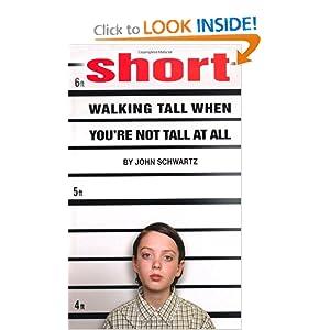 Short: Walking Tall When You're Not Tall At All John Schwartz