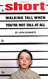Short: Walking Tall When Youre Not Tall At All