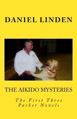 The Aikido Mysteries: The First Three Parker Novels