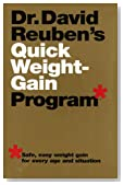 Dr. David Reuben's Quick Weight-Gain Program (tm): Safe, Easy Weight Gain for Every Age and Situation