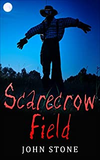 Scarecrow Field: Horror Suspense by John Stone ebook deal
