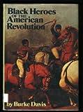 Black heroes of the American Revolution (0152085602) by Davis, Burke
