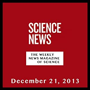 Science News, December 21, 2013 Periodical