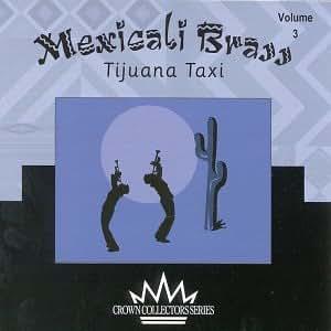 Mexicali Brass 3: Tijuana Taxi