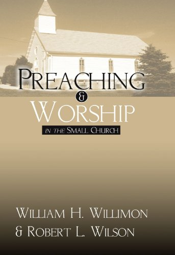 Preaching and Worship in the Small Church: