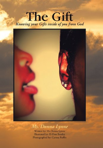 The Gift: Knowing Your Gifts Inside of You from God