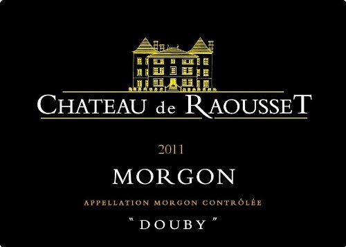 """2011 Château De Raousset """"Douby"""" Morgon 750 Ml"""