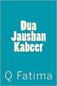 Dua Jaushan Kabeer: Q Fatima: 9781496087898: Amazon.com: Books