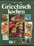 Griechisch kochen. 200 k�stliche Spez...