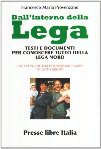 Dall'interno della Lega Testi e documenti per conoscere tutto della Lega Nord PDF
