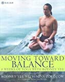 img - for Moving Toward Balance : 8 Weeks of Yoga with Rodney Yee (Paperback)--by Rodney Yee [2004 Edition] book / textbook / text book