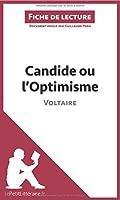 Candide ou l'Optimisme de Voltaire (Fiche de lecture): Résumé Complet Et Analyse Détaillée De L'oeuvre