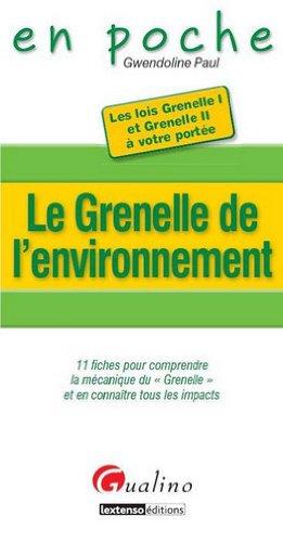 Le Grenelle de l'environnement : 11 fiches pour comprendre la mécanique du