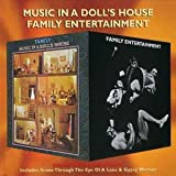 Music in a Doll's House/Family Entertainment