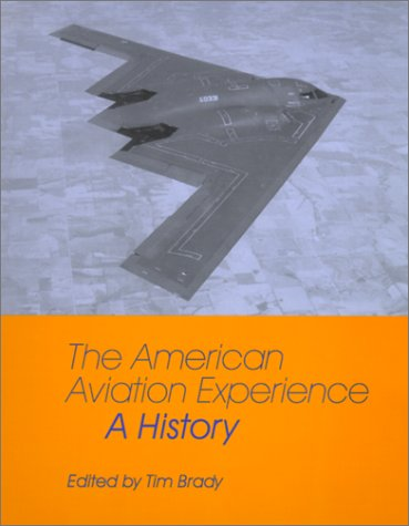 The American Aviation Experience: A History