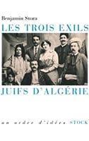 Les trois exils. Juifs d'Alg�rie (Essais - Documents)