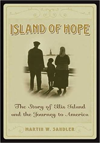 Island Of Hope: The Story of Ellis Island and the Journey to America
