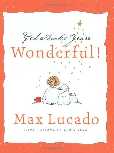 god-thinks-youre-wonderful-by-max-lucado-2003-04-01