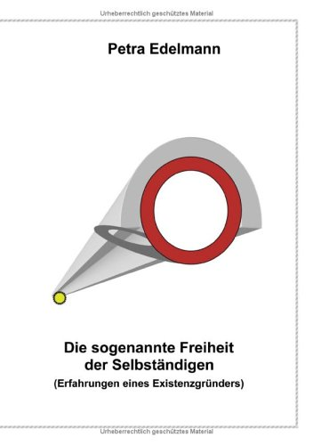 Die sogenannte Freiheit der Selbstndigen