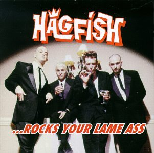 Hagfish - ...Rocks Your Lame Ass - Zortam Music