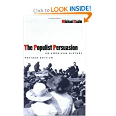 The Populist Persuasion: An American History by Michael Kazin