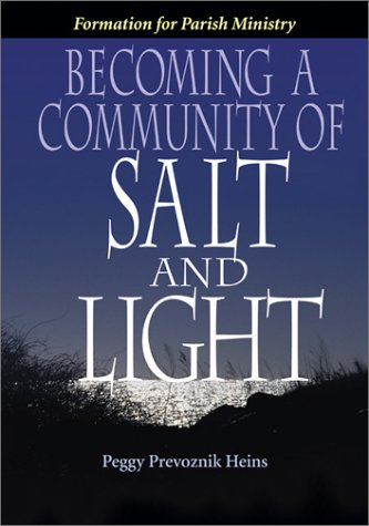 Becoming a Community of Salt and Light Formation for Parish Social Ministry087797179X : image