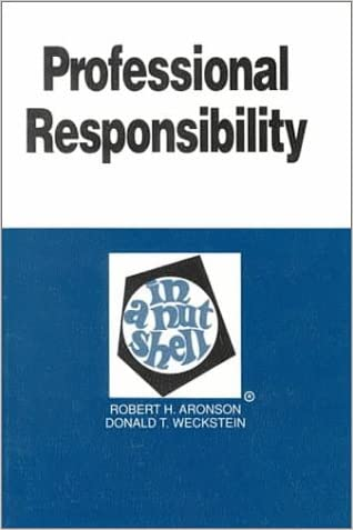 Professional Responsibility in a Nutshell (Nutshell Series)