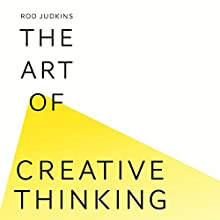 The Art of Creative Thinking (       UNABRIDGED) by Rod Judkins Narrated by Phil Fox