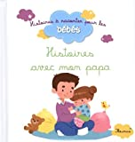 img - for Histoires avec mon papa by Bolin, Delphine, Carboneill, B???n???dicte, Biondi, Ghislaine, C (2013) Board book book / textbook / text book
