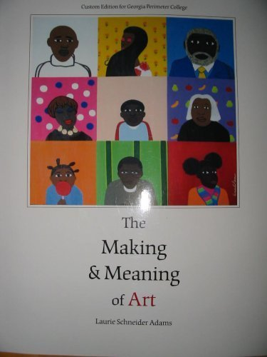 The Making & Meaning of Art Custom Edition for Georgia Permeter College