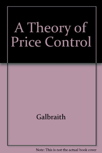 A Theory of Price Control: The Classic Account, 1980 edition with a new introduction by the author